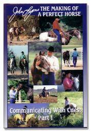 Communicating with Cues: The Rider's Guide to Training and Problem Solving, Part I