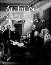 Art for Yale: A History of the Yale University Art Gallery