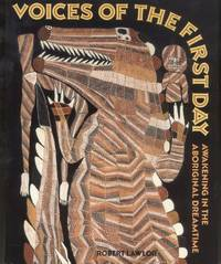 Voices of the First Day - Awakening in the Aboriginal Dreamtime by Robert Lawlor - Paperback - 1991 - from Riley Books and Biblio.com