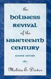 THE HOLINESS REVIVAL OF THE NINETEENTH CENTURY