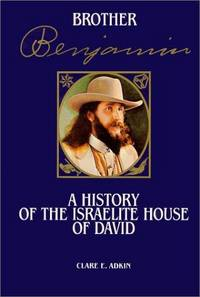 Brother Benjamin; A History of the Israelite House of David.