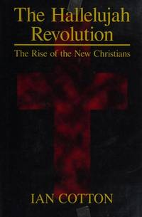 THE HALLELUJAH REVOLUTION: The Rise of the New Christians