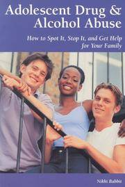 adolescent drug and alcohol abuse - how to spot it, stop it, and get help for your family