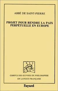 Projet pour rendre la paix perpétuelle en Europe (Corpus des œuvres de...