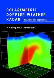 Polarimetric Doppler Weather Radar: Principles and Applications