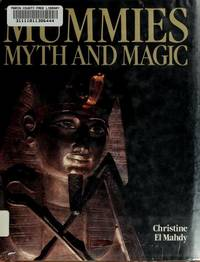 Mummies Myth & Magic in Ancient Egypt