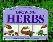 A Creative Step-By-Step Guide to Growing Herbs (Step-By-Step Gardening)