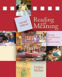 Reading with Meaning; Teaching Comprehension in the Primary Grades