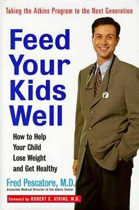Feed Your Kids Well: How to Help Your Child Lose Weight and Get Healthy