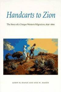 Handcarts to Zion: The Story of a Unique Western Migration, 1856-1860 by  Ann W  LeRoy R.; Hafen - Paperback - from Togiak Books (SKU: NOVEMBER20150083)
