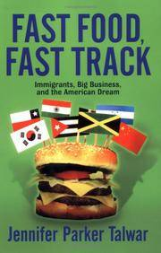 Fast Food, Fast Track: Immigrants, Big Business, And The American Dream