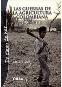 Las guerras de la agricultura colombiana, 1980-2010