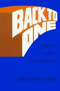 Back to One: A Practical Guide for Psychotherapists.