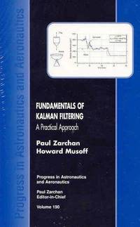 Fundamentals of Kalman Filtering: A Practical Approach (Progress in Astronautics & Aeronautics)