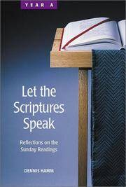 Let the Scriptures Speak: Reflections on the Sunday Readings-Year A Dennis Hamm S.J