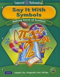CONNECTED MATHEMATICS GRADE 8 STUDENT EDITION SAY IT WITH SYMBOLS (Connected Mathematics 2)