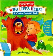 Who Lives Here? (Fisher Price Window Surprise Book)