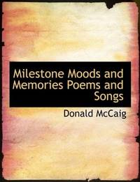 Milestone Moods and Memories Poems and Songs