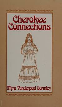 Cherokee connections: An introduction to genealogical sources pertaining to Cherokee ancestors