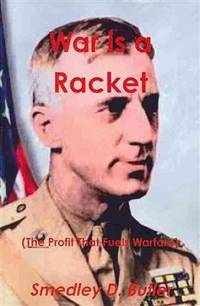 image of War is a Racket (The Profit That Fuels Warfare): The Anti-war Classic by America's Most Decorated Soldier