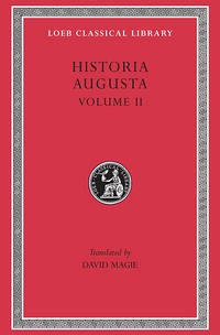 Historia Augusta, Volume II (Loeb Classical Library No. 140) by Translator-David Magie - Hardcover - 1924-01-01 - from Ergodebooks (SKU: SONG0674991559)