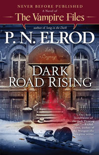 Dark Road Rising - A Novel of The Vampire Files