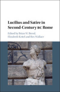 Lucilius and Satire in Second-Century BC Rome