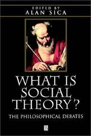 WHAT IS SOCIAL THEORY? The Philosophical Debates by Alan Sica (Edited by) - Paperback - 1998 - from MB Books and Biblio.com
