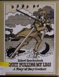 Quit Pulling My Leg: A Story of Davy Crockett