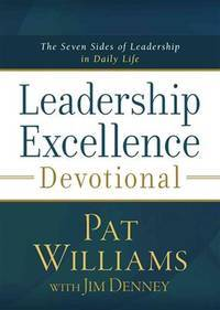 Leadership Excellence Devotional: The Seven Sides of Leadership in Daily Life
