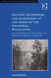 Estates, Enterprise and Investment at the Dawn of the Industrial Revolution: Estate Management...