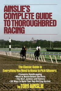 image of Ainslie's Complete Guide to Thoroughbred Racing