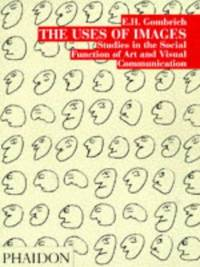 image of The Uses of Images: Studies in the Social Function of Art and Visual Communication