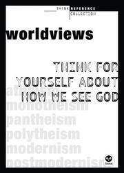 Worldviews: Think for yourself about how we see God (TH1NK Reference Collection)