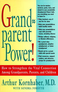Grandparent Power!: How to Strengthen the Vital Connection Among Grandparents, Parents, and Children