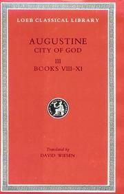 Augustine: City of God, Volume III, Books 8-11 (Loeb Classical Library No. 413)