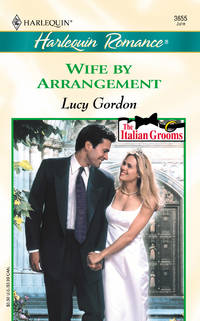 Wife By Arrangement (The Italian Grooms) (Romance, 3655)
