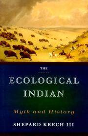 The Ecological Indian: Myth and History.