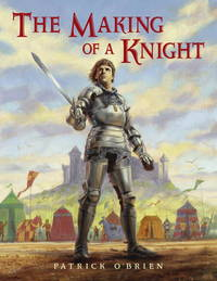 The Making of a Knight [Paperback] O'Brien, Patrick