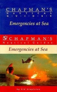 Emergencies at Sea - Chapman's Nautical Guides Series