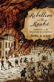 Rebellion in the Ranks: Mutinies of the American Revolution