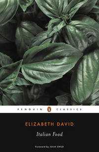 Italian Food (Penguin Classics) by Elizabeth David; Foreword-Julia Child - Paperback - 1999-02-01 - from Ergodebooks (SKU: SONG0141181559)