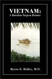 Vietnam  A Battalion Surgeon Returns