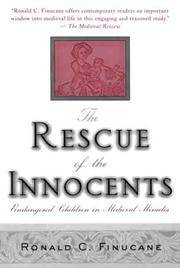 The Rescue of the Innocents: Endangered Children in Medieval Miracles .