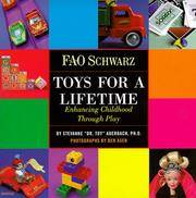 FAO Schwarz Toys For A Lifetime: Enhancing Childhood Through Play