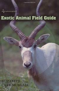 Exotic Animal Field Guide: Nonnative Hoofed Mammals in the United States by Elizabeth Cary Mungall; Foreword-Ike C. Sugg - Hardcover - 2007-02-26 - from Ergodebooks (SKU: SONG158544555X)