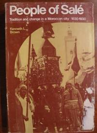 People of Sale: Tradition and Change in a Moroccan City 1830-1930