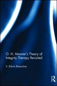 O.H. Mowrer's Theory of Integrity Therapy Revisited