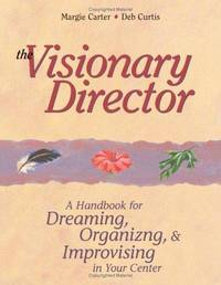 image of The Visionary Director: A Handbook for Dreaming, Organizing, and Improvising in Your Center