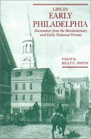 Life in Early Philadelphia: Documents from the Revolutionary and Early National Periods